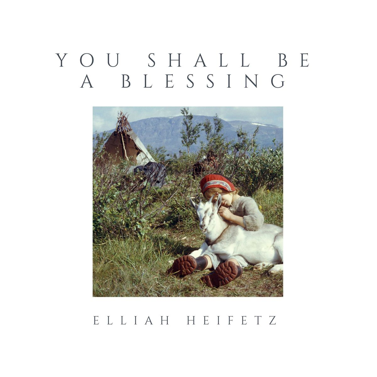 Elliah Heifetz's 'You Shall Be a Blessing' Is a Blessing