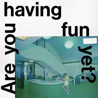 5 28 18 Are You Having Fun Yet